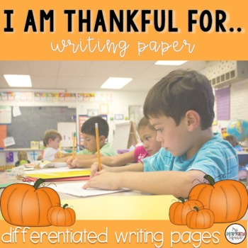 """FREEBIE! """"I am Thankful For"""" Writing Papers"""