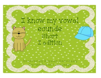 FREEBIE! I know my short vowel sounds! Short I edition