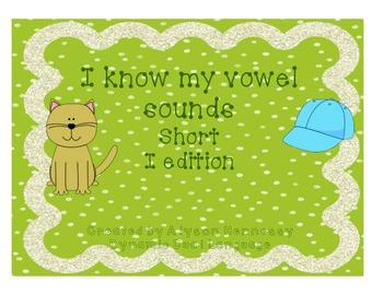 FREEBIE! I know my short vowel sounds! Short I edition