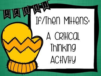 {FREEBIE} If/Then Mittens: A Critical Thinking  Activity