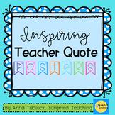 FREEBIE~ Inspiring Teacher Quote Posters