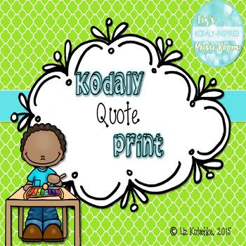 FREEBIE: Kodaly Quote Print