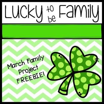 FREEBIE!!  Lucky To Be Family - March Project