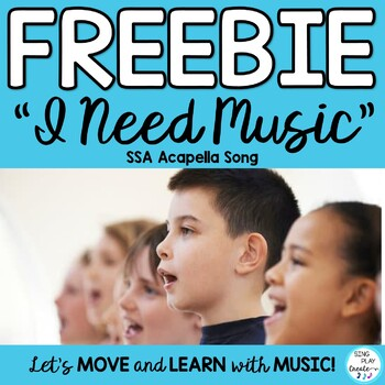 "FREEBIE MIOSM: ""I Need Music"" SSA ACAPELLA"