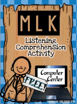 FREEBIE MLK Computer Center Activity: Listening Comprehension