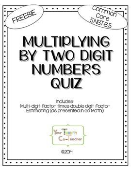 FREEBIE - Multiplying by Two Digit Numbers Quiz 5.NBT.B.5