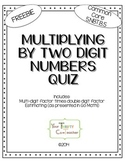 FREEBIE - Multiplying by Two Digit Numbers Quiz 5.NBT.B.5
