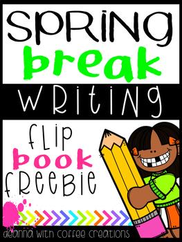 FREEBIE - My Spring Break Writing Flip Book
