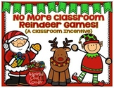 FREEBIE No More Classroom Reindeer Games {A Classroom Incentive}