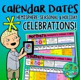 Calendar Dates - Hemisphere, Seasonal and Holiday celebrations