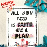 FREEBIE POSTER - All You Need is Faith & A Plan