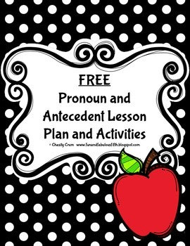FREEBIE: Pronouns and Antecedents Lesson Plan and Practice