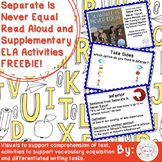 FREEBIE Separate Is Never Equal Read Aloud and Supplementary ELA Activities
