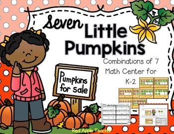 FREEBIE--Seven Little Pumpkins--Combinations of 7 Math Center for K-2