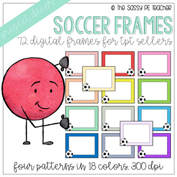 Soccer Digital Frames by The Sassy PE Teacher | Teachers Pay Teachers