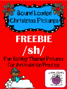 FREEBIE - Sound Loaded Christmas Picture for Articulation Practice ~SH~