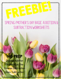 FREEBIE Spring/Mother's Day Basic Addition and Subtraction