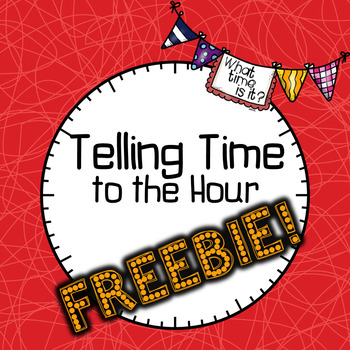 Telling Time to the Hour FREEBIE