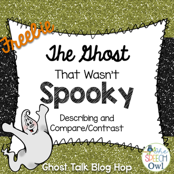 FREEBIE! The Ghost That Wasn't Spooky: Describing and Comp