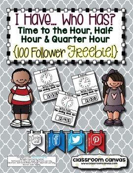 {FREEBIE} Time: I Have…Who Has? (Time to the Hour, Half-Hour & Quarter Hour)