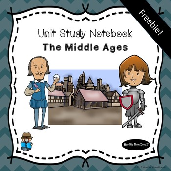 FREEBIE - Unit Study Notebook - The Middle Ages