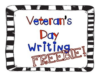 FREEBIE!!! Veteran's Day Writing
