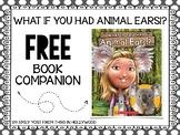 """FREEBIE """"What If You Had Animal Ears?"""" Book Companion"""
