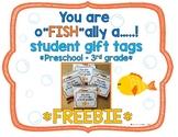 "FREEBIE ""You are oFISHally"" Gift Tag (PreK-3)"