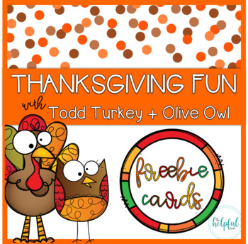 FREEBIE cards ♥ Thanksgiving fun with Todd Turkey + Olive Owl