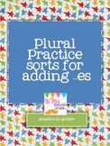 FREEBIE... plural practice sorts for adding -es