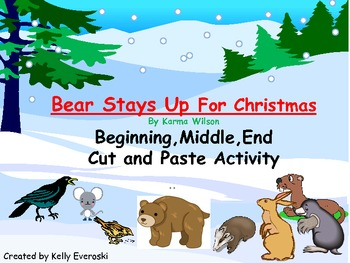 FREEBIE:Bear Stays Up For Christmas: Beginning,Middle,End Cut and Paste