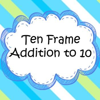 Ten Frame FREEBIE Ten Frame Addition to 10