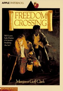 FREEDOM CROSSING HISTORICAL FICTION/UNDERGROUND RAILROAD CHAPTER QUESTION PACKET