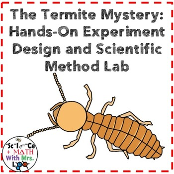FREE Hands-On Experiment Design and Scientific Method Lab: The Termite Mystery