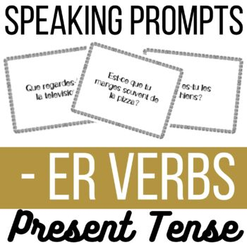 FRENCH - 56 questions, speaking prompts. ER verbs. Present tense. Beginner.