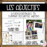 FRENCH Adjectives for Descriptive Writing - Les adjectifs