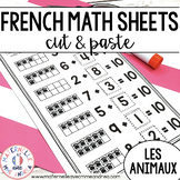 FRENCH Animal No Prep Math Worksheets - Cut & Paste (maternelle - les animaux)