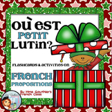 FRENCH CHRISTMAS PREPOSITIONS FLASHCARDS & ACTIVITIES - OÙ EST PETIT LUTIN
