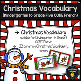 FRENCH Christmas Vocabulary (Kindergarten to Grade 5 CORE French)
