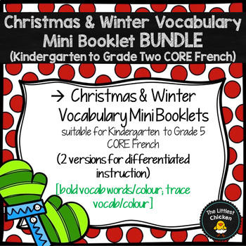 FRENCH Christmas & Winter Vocabulary Mini Booklet BUNDLE (K-Grade 2 CORE FRENCH)