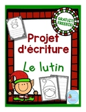 FRENCH Christmas Writing FREE/ Écriture le lutin {Gratuit}