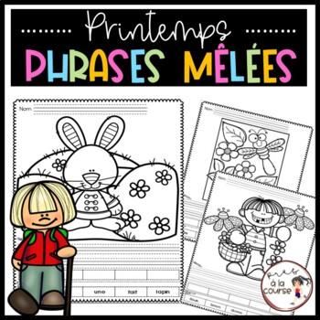 FRENCH Cut and Paste Sentence Spring /Découpe, colle et écris- Phrases mêlées