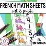 FRENCH Dinosaur No Prep Math Worksheets - Cut & Paste (les dinosaures)