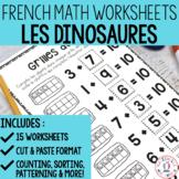 FRENCH Dinosaur No Prep Math Worksheets - Cut & Paste (les dinosaures)
