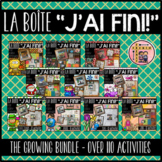 "FRENCH EARLY FINISHERS LA BOÎTE ""J'AI FINI!"" GROWING BUNDLE - ALL YEAR"