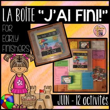 """FRENCH EARLY FINISHERS LA BOÎTE """"J'AI FINI!"""" - JUIN (12 ACTIVITÉS)"""