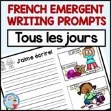 FRENCH EMERGENT WRITING PROMPTS (Écriture pour tous les jo