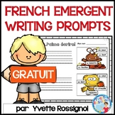 FRENCH EMERGENT WRITING PROMPTS FREE   Écriture GRATUIT