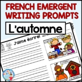 FRENCH FALL EMERGENT WRITING PROMPTS  | Ecriture pour L'AUTOMNE et LA RENTRÉE