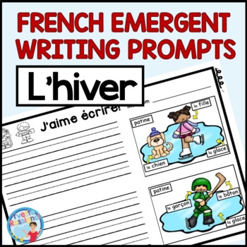 FRENCH EMERGENT WRITING PROMPTS (L'hiver) écriture, French Immersion
